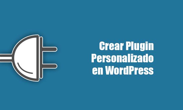 Crear un plugin personalizado en WordPress para tu propio sitio web