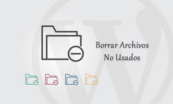 Borrar archivos no usados en los medios de WordPress