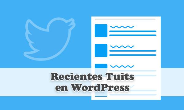 incrustar los recientes Tuits en Widget de texto en el sidebar de WordPress
