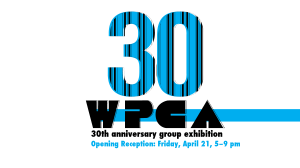 Thirty: WPCA 30th anniversary group exhibit