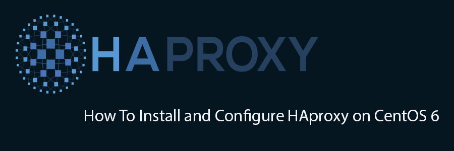 Install and Configure HAproxy on CentOS 6