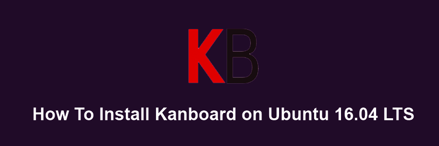 How To Install Kanboard on Ubuntu 16 04 LTS - WPcademy