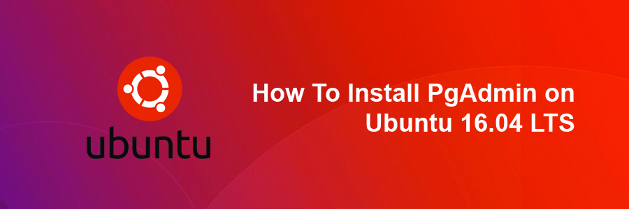 How To Install PgAdmin on Ubuntu 16 04 LTS - WPcademy
