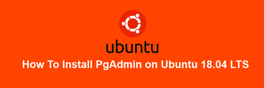 How To Install PgAdmin 4 v4 5 on Ubuntu 18 04 LTS - WPcademy