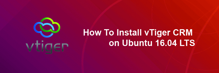 How To Install vTiger CRM on Ubuntu 16 04 LTS - WPcademy