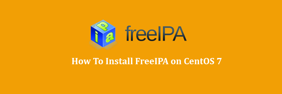 How To Install FreeIPA on CentOS 7 - WPcademy