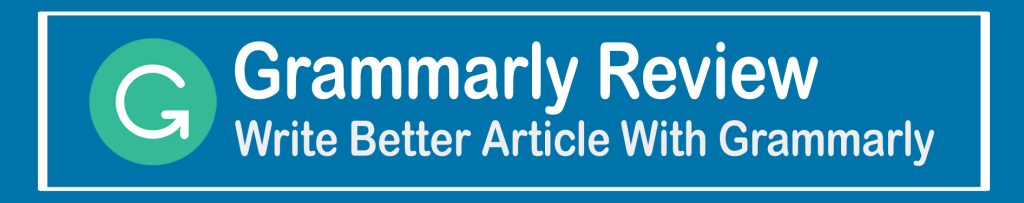 Grammarly Review - Write Better Article With Grammarly Banner - WpFairs