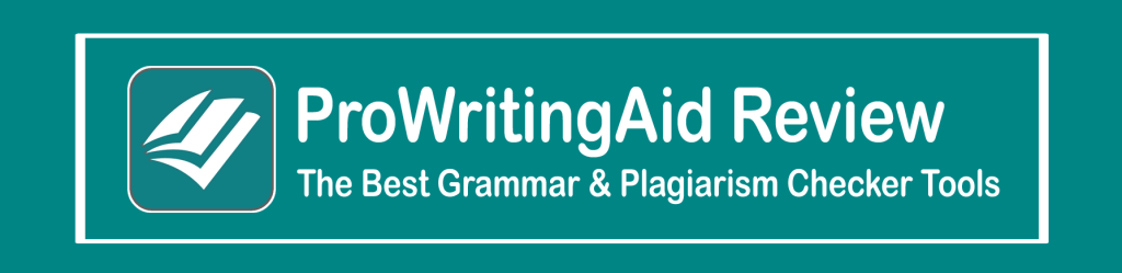 ProWritingAid Review - The Best Grammar And Plagiarism Checker Tools banner