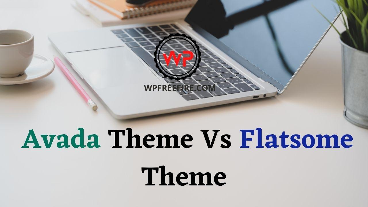 avada theme vs flatsome theme