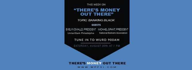 There's Money Out There - Banking Black-WPFSI Radio Broadcast