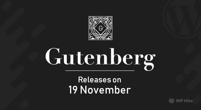WordPress with Gutenberg to be released on November 19 2018