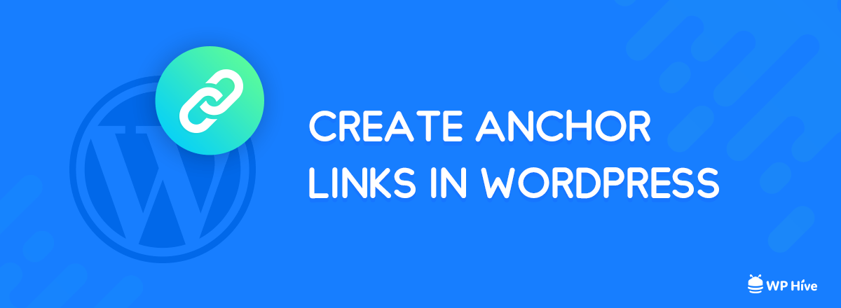 3 Easy Ways You Can Consider to Create Anchor Links in WordPress