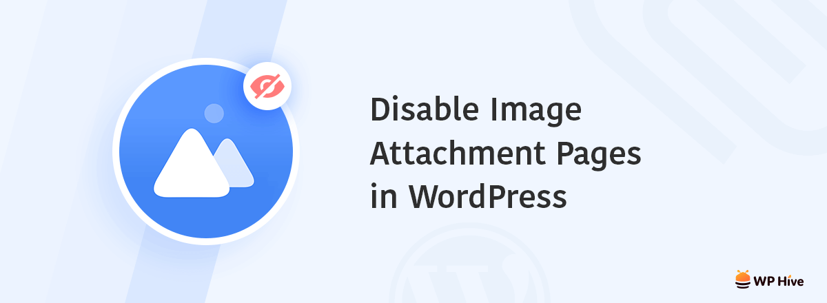 Disable Image Attachments WordPress