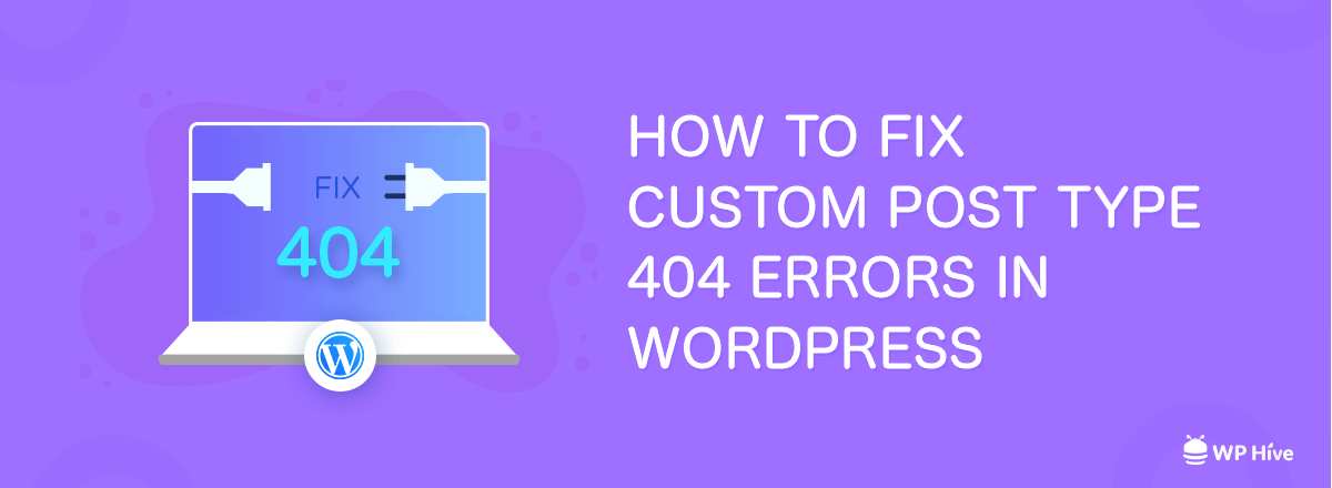 How to Fix WordPress Custom Post Type 404 Error [Updated 2019] 1