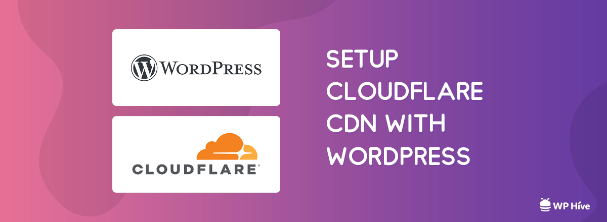 How To Properly Setup Cloudflare With Wordpress And Take Advantage