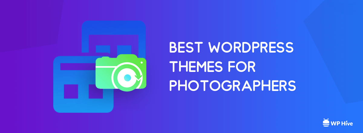 The Best WordPress Photography Themes In 2019 [Free & Paid]