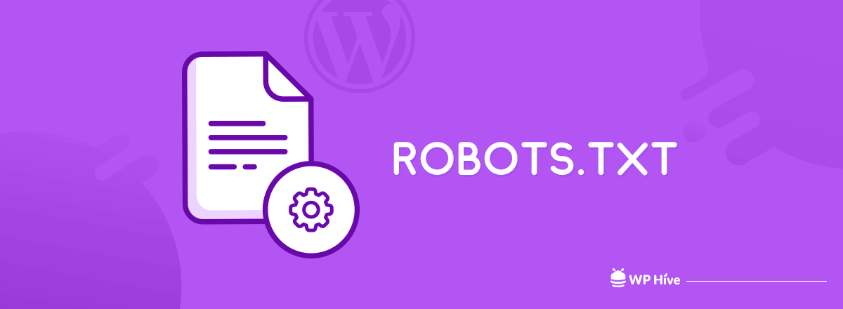 Why You Should Have an Optimal WordPress Robots.txt File for SEO