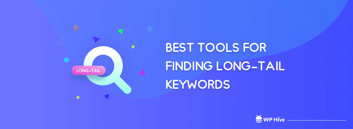 Top 10 Tools for Finding Long-Tail Keywords in 2019