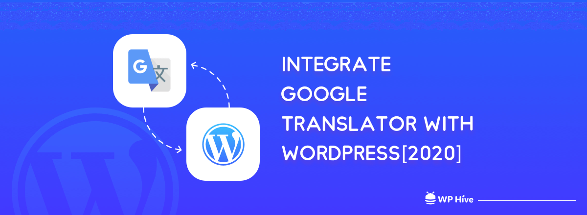 Easiest Way To Integrate Google Translator with WordPress[2020]