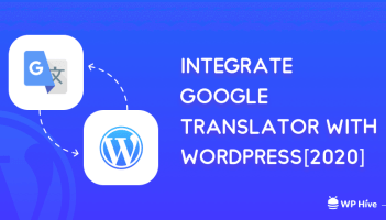 Easiest Way To Integrate Google Translator with WordPress