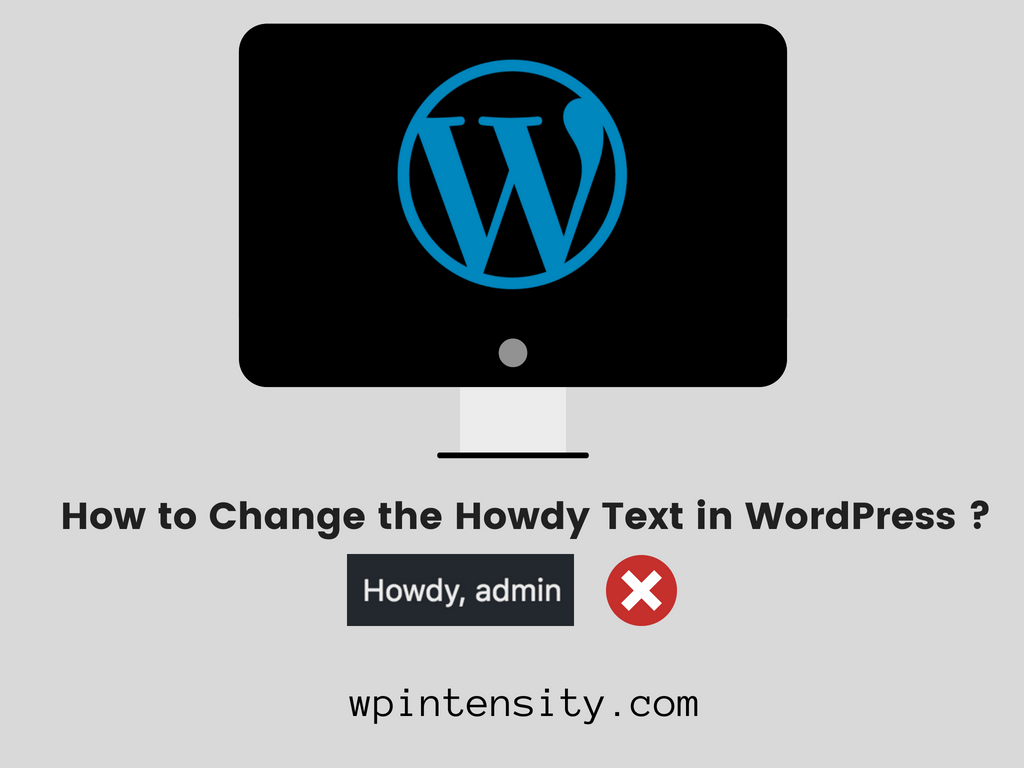 How To Change The Howdy Text In Wordpress Updated 2018
