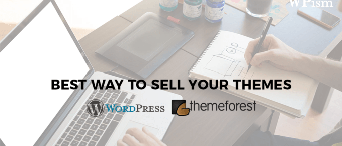 Best Way to Sell WordPress Themes ThemeForest