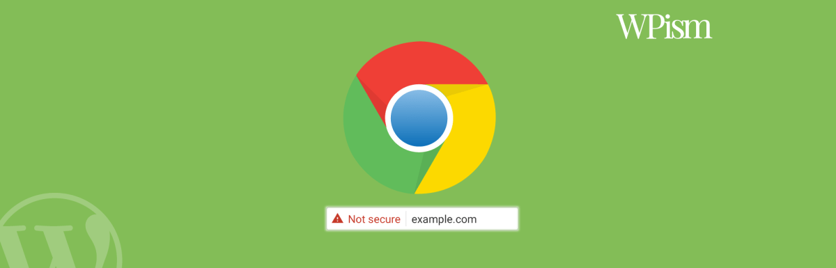 Remove Not Secure Warning in Chrome – Complete Guide