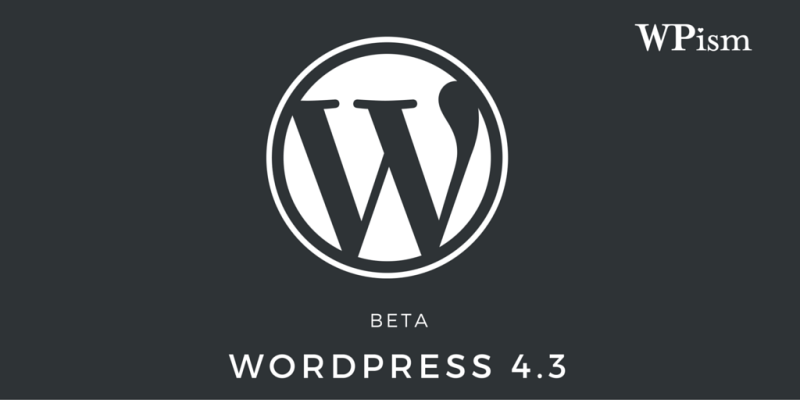 WordPress 4.3 Beta Features