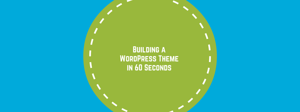 How to Build WordPress Theme in less than a minute?  (Video)