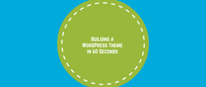 WordPress Theme in 60 Seconds
