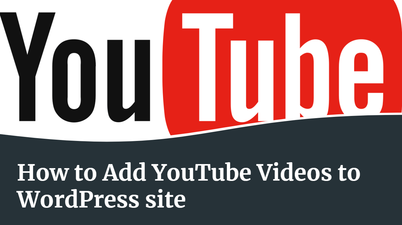 How to Add YouTube Videos to WordPress website