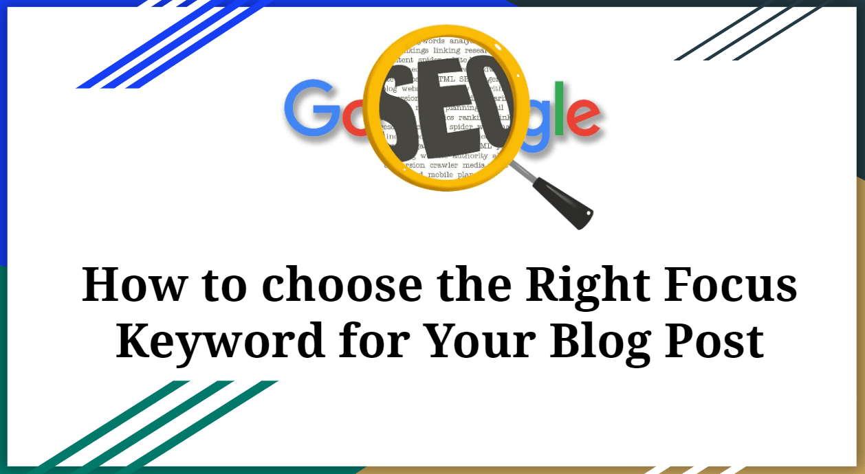 How to choose the Right Focus Keywords for Your Blog Post