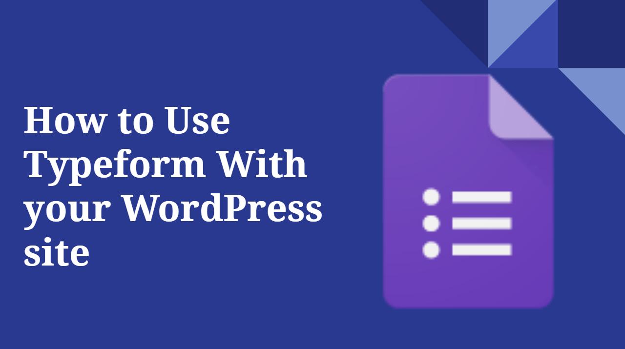 How to Use Typeform With WordPress site