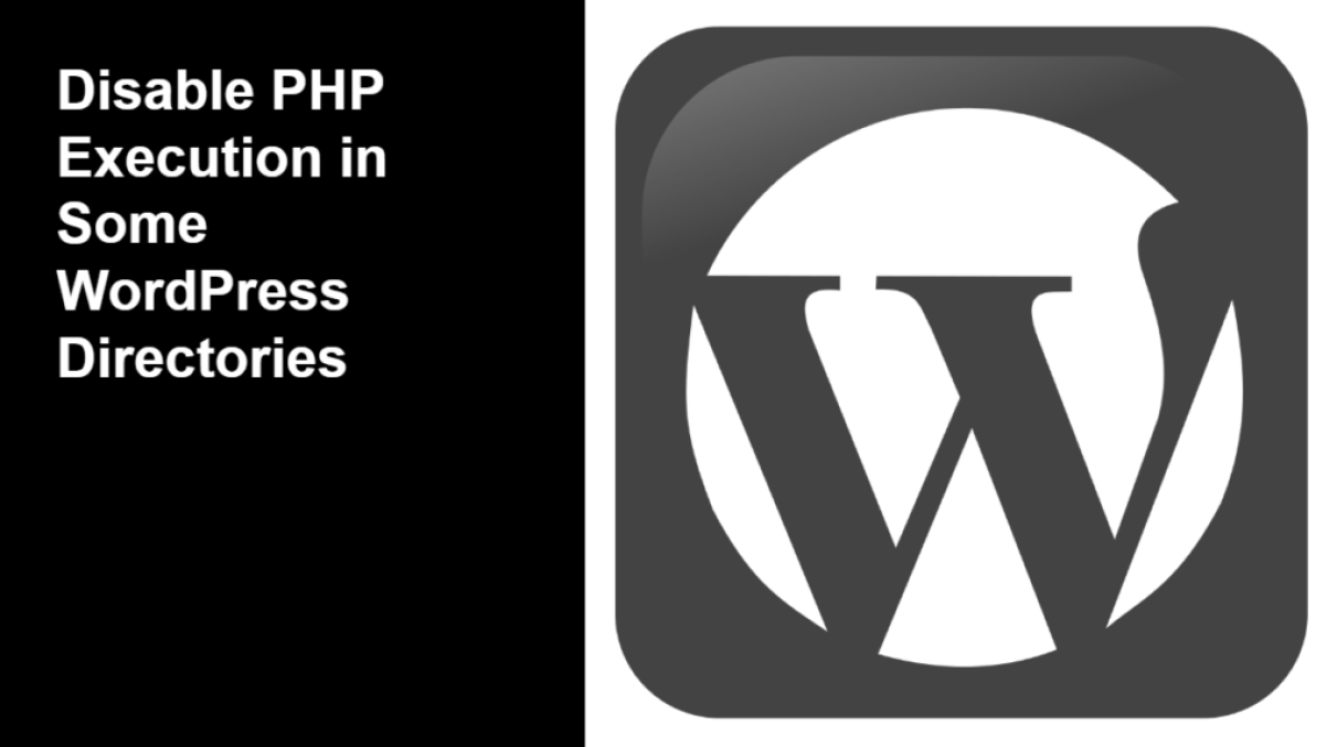 Disable PHP Execution in Some WordPress Directories