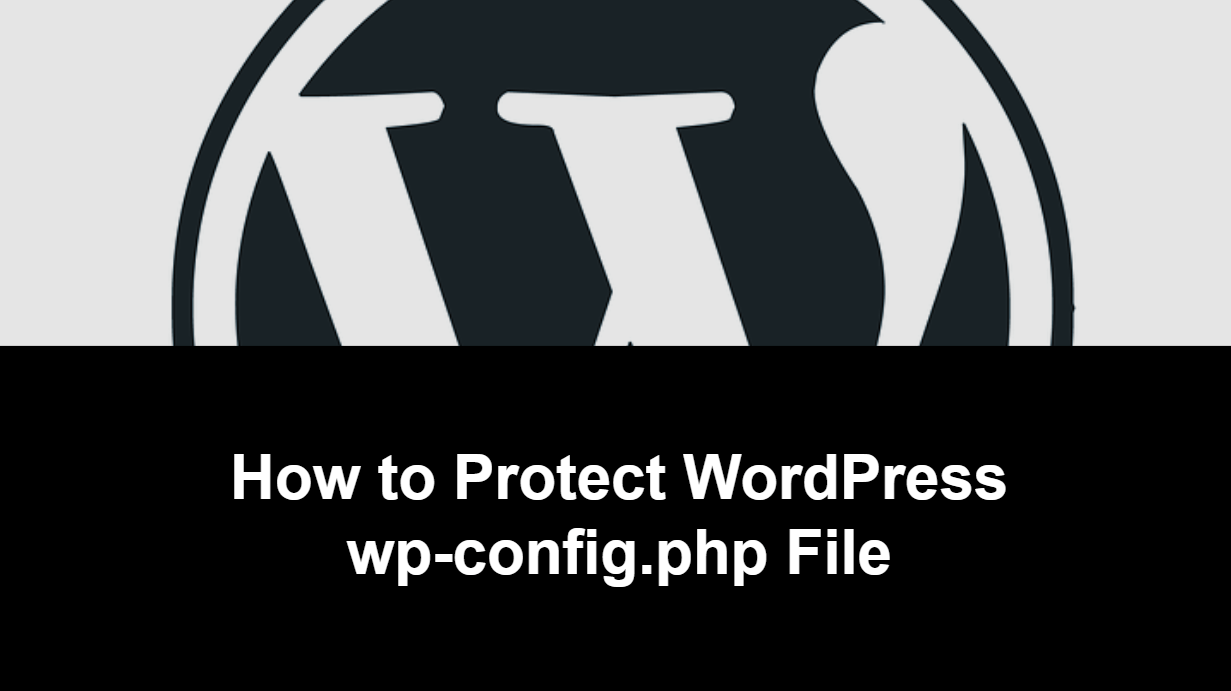 How to Protect WordPress wp-config File in WordPress