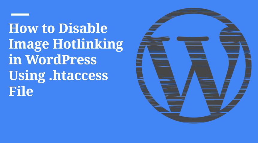 How to Disable Image Hotlinking in WordPress Using .htaccess File