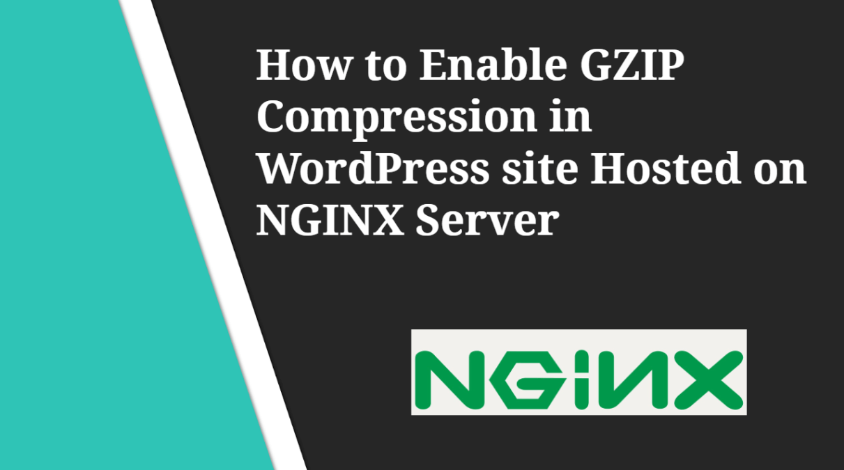 How to Enable GZIP Compression in WordPress website Hosted on NGINX Server