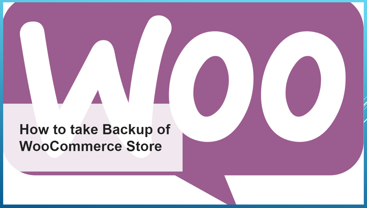 Ultimate Guide to take Backup of WooCommerce Store