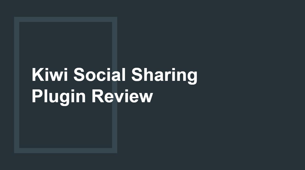 Kiwi Social Sharing Plugin Review