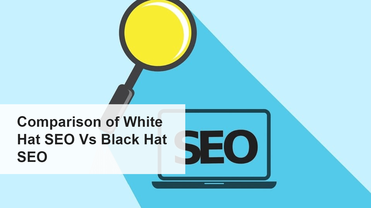 Comparison of White Hat SEO Vs Black Hat SEO