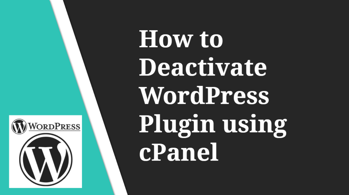 How to Deactivate WordPress Plugins using cPanel