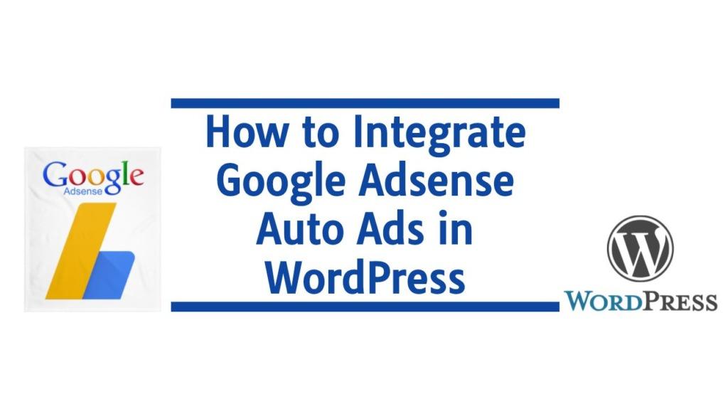 How to Integrate Google Adsense Auto Ads in WordPress