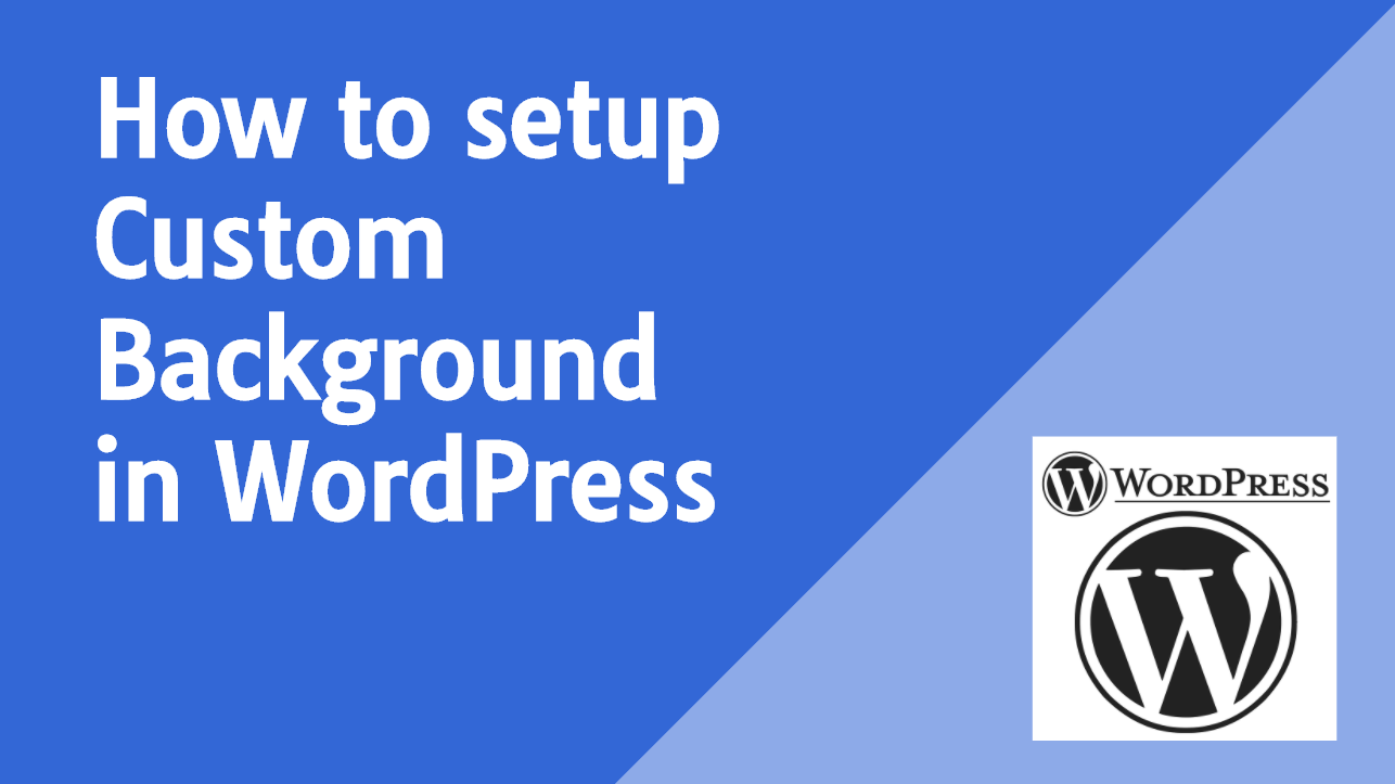 How to setup Custom Background in WordPress