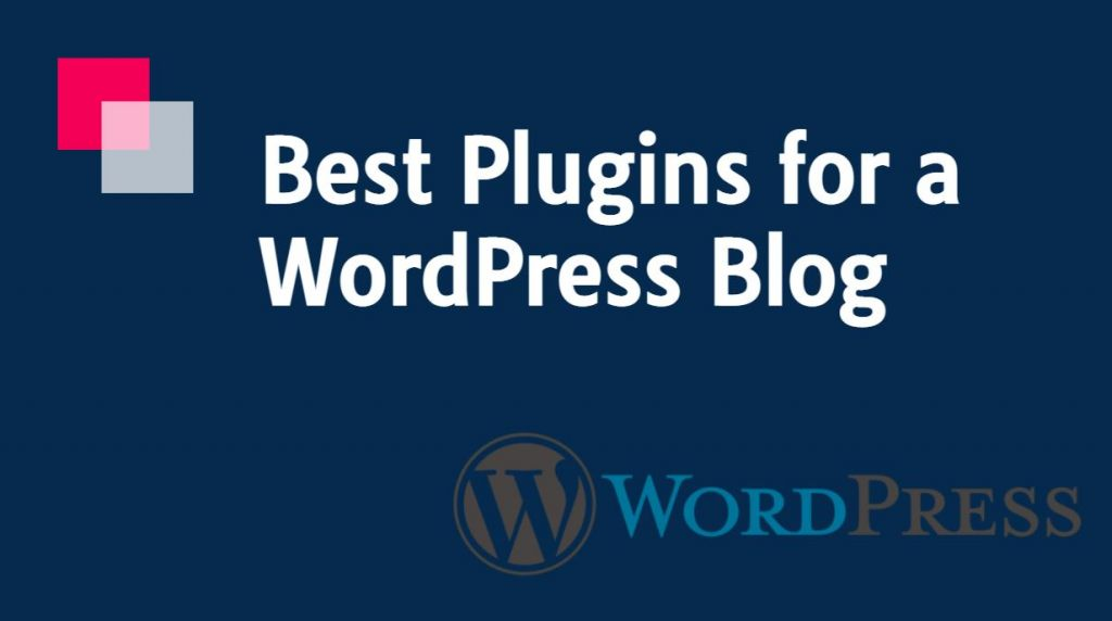 11 Best Plugins for a WordPress Blog