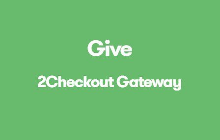 Give 2Checkout Gateway