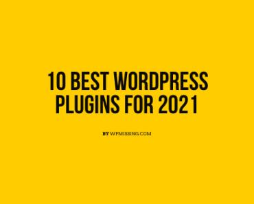 10 Best Wordpress Plugins 2021