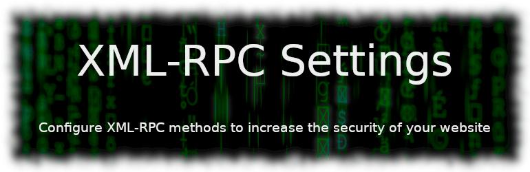 Configure XML-RPC Methods To Increase Security - XML-RPC Settings