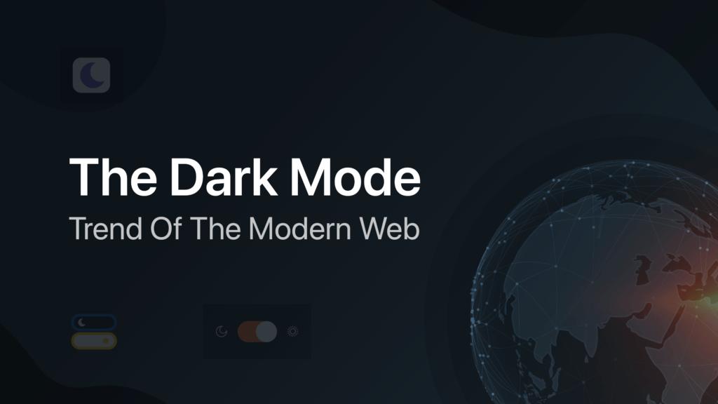 The Dark Mode Trend Of The Modern Web