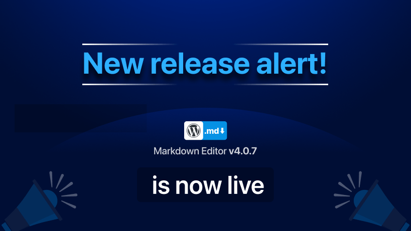 New Release Alert! WP Markdown Editor Version 4.0.7 is now live