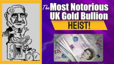 Image shows a cartoon of the The Brinks Mat Robbery- Notorious Gold Bullion Heist.